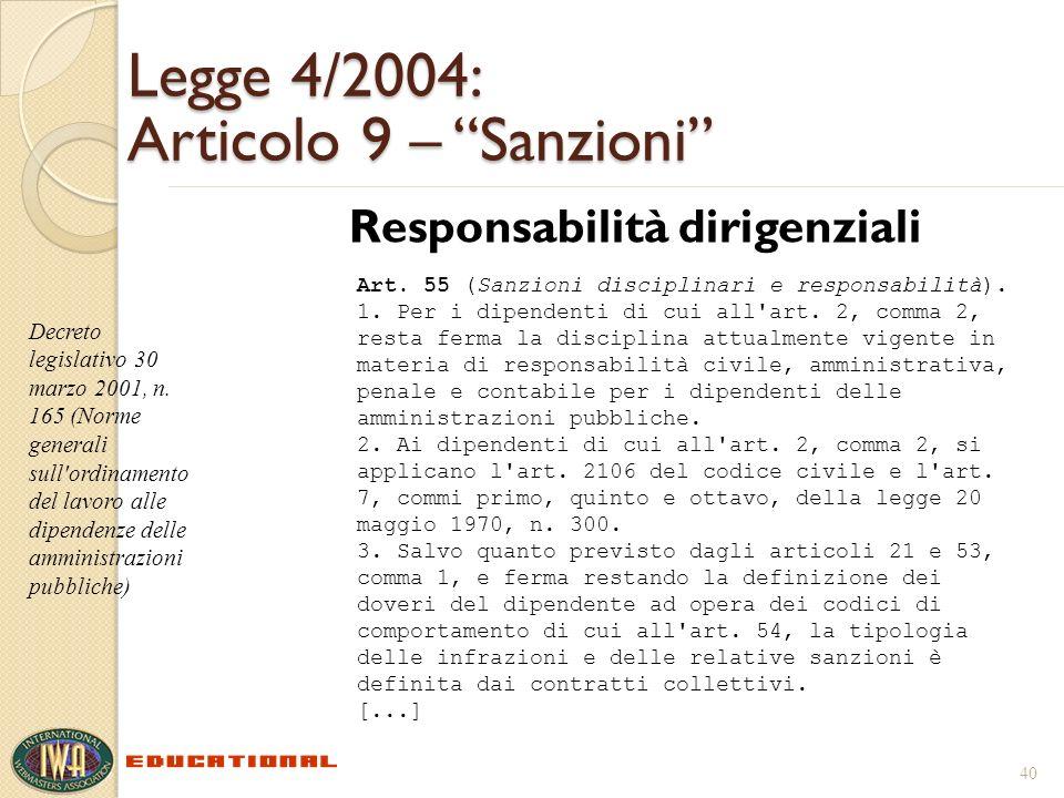 Legge 4/2004: Articolo 9 – Sanzioni Responsabilità dirigenziali 40 Decreto legislativo 30 marzo 2001, n. 165 (Norme generali sull'ordinamento del lavo