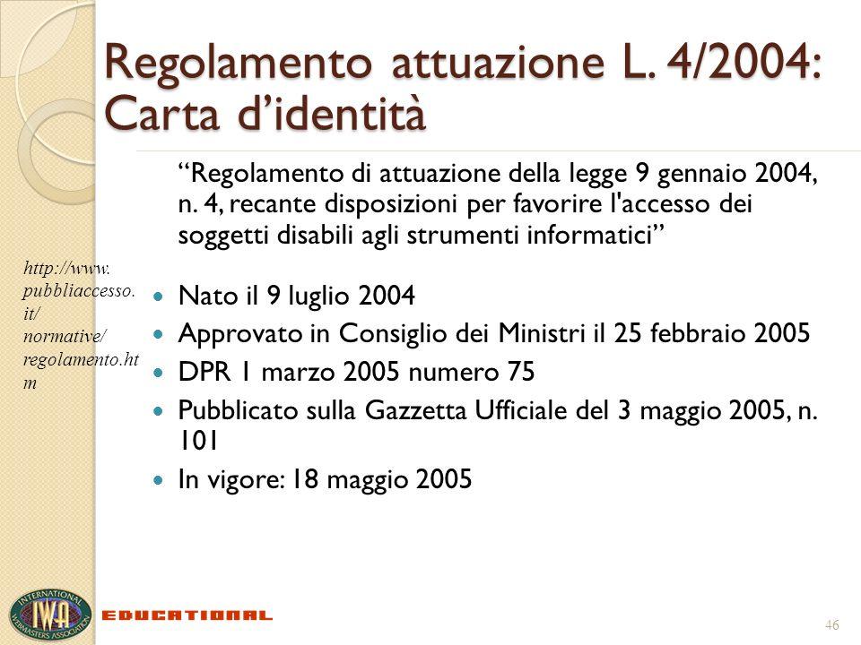 Regolamento attuazione L. 4/2004: Carta didentità Regolamento di attuazione della legge 9 gennaio 2004, n. 4, recante disposizioni per favorire l'acce