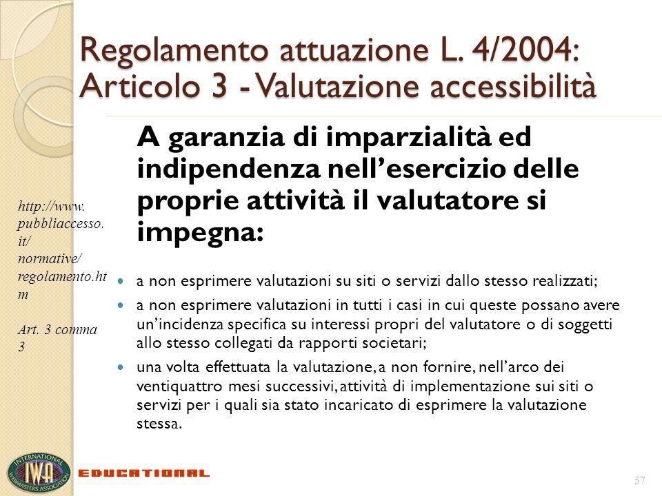 Regolamento attuazione L. 4/2004: Articolo 3 - Valutazione accessibilità A garanzia di imparzialità ed indipendenza nellesercizio delle proprie attivi