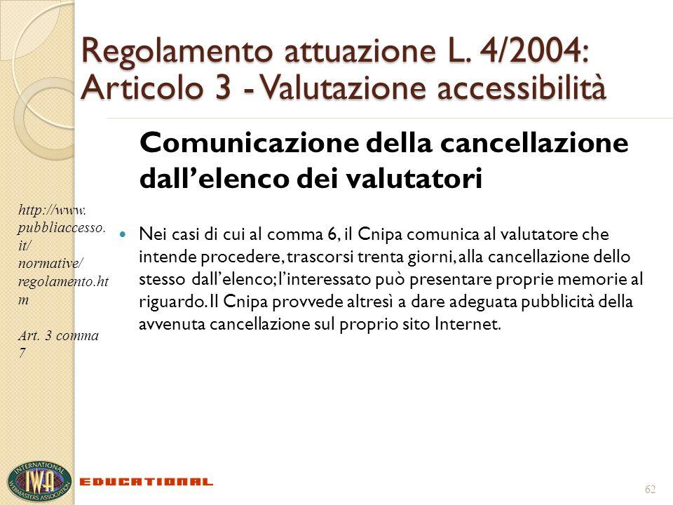 Regolamento attuazione L. 4/2004: Articolo 3 - Valutazione accessibilità Comunicazione della cancellazione dallelenco dei valutatori Nei casi di cui a