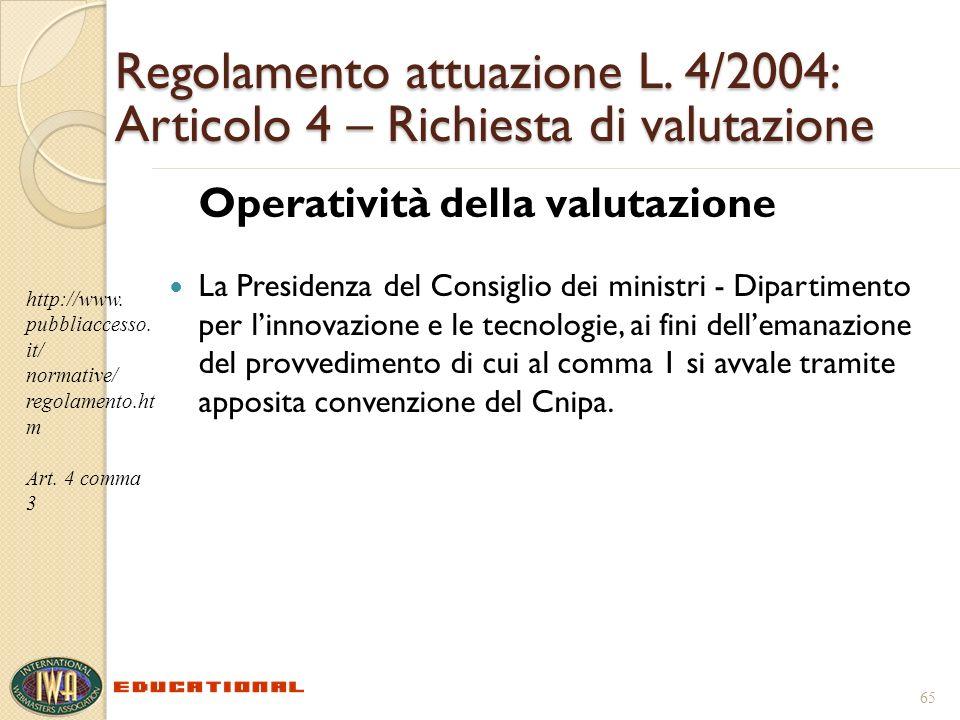 Regolamento attuazione L. 4/2004: Articolo 4 – Richiesta di valutazione Operatività della valutazione La Presidenza del Consiglio dei ministri - Dipar