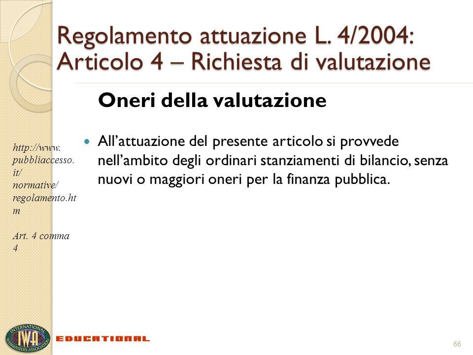 Regolamento attuazione L. 4/2004: Articolo 4 – Richiesta di valutazione Oneri della valutazione Allattuazione del presente articolo si provvede nellam