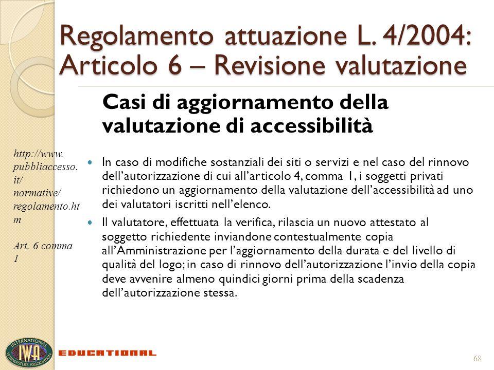 Regolamento attuazione L. 4/2004: Articolo 6 – Revisione valutazione Casi di aggiornamento della valutazione di accessibilità In caso di modifiche sos