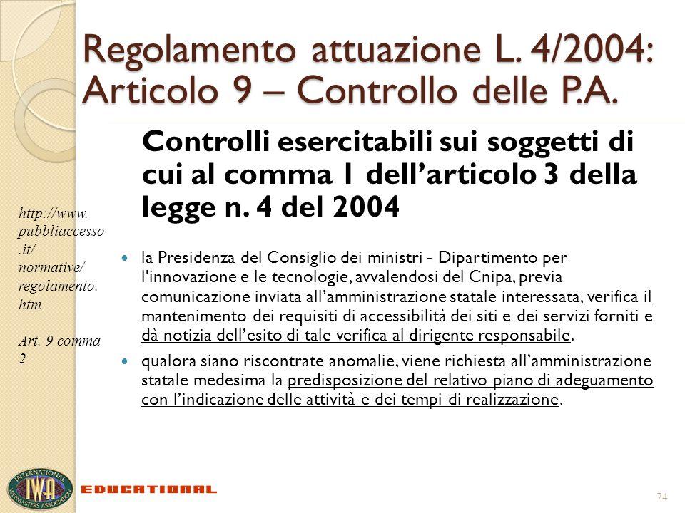 Regolamento attuazione L. 4/2004: Articolo 9 – Controllo delle P.A. Controlli esercitabili sui soggetti di cui al comma 1 dellarticolo 3 della legge n