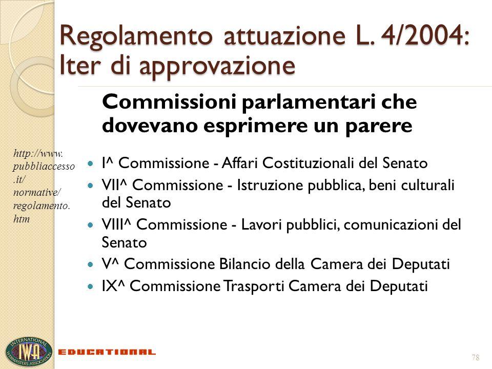 Regolamento attuazione L. 4/2004: Iter di approvazione Commissioni parlamentari che dovevano esprimere un parere I^ Commissione - Affari Costituzional