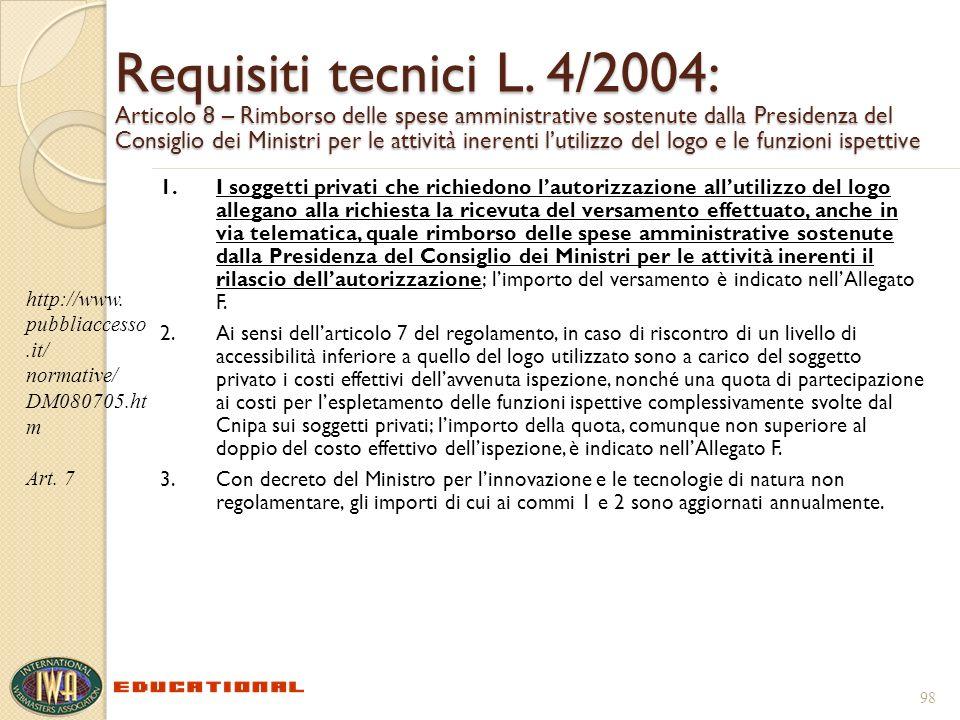 Requisiti tecnici L. 4/2004: Articolo 8 – Rimborso delle spese amministrative sostenute dalla Presidenza del Consiglio dei Ministri per le attività in