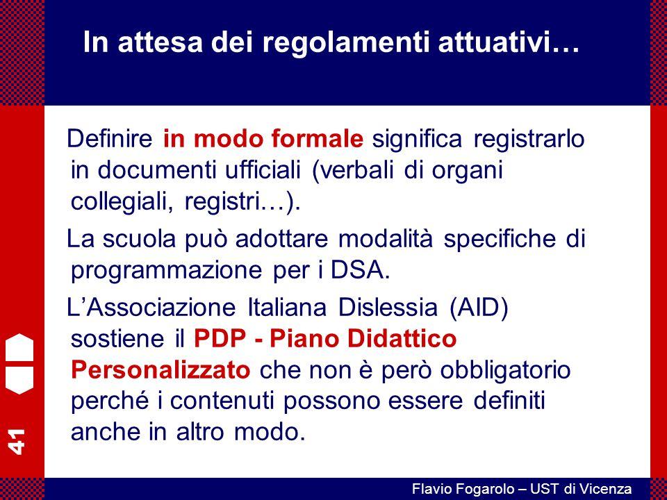 41 Flavio Fogarolo – UST di Vicenza Definire in modo formale significa registrarlo in documenti ufficiali (verbali di organi collegiali, registri…).