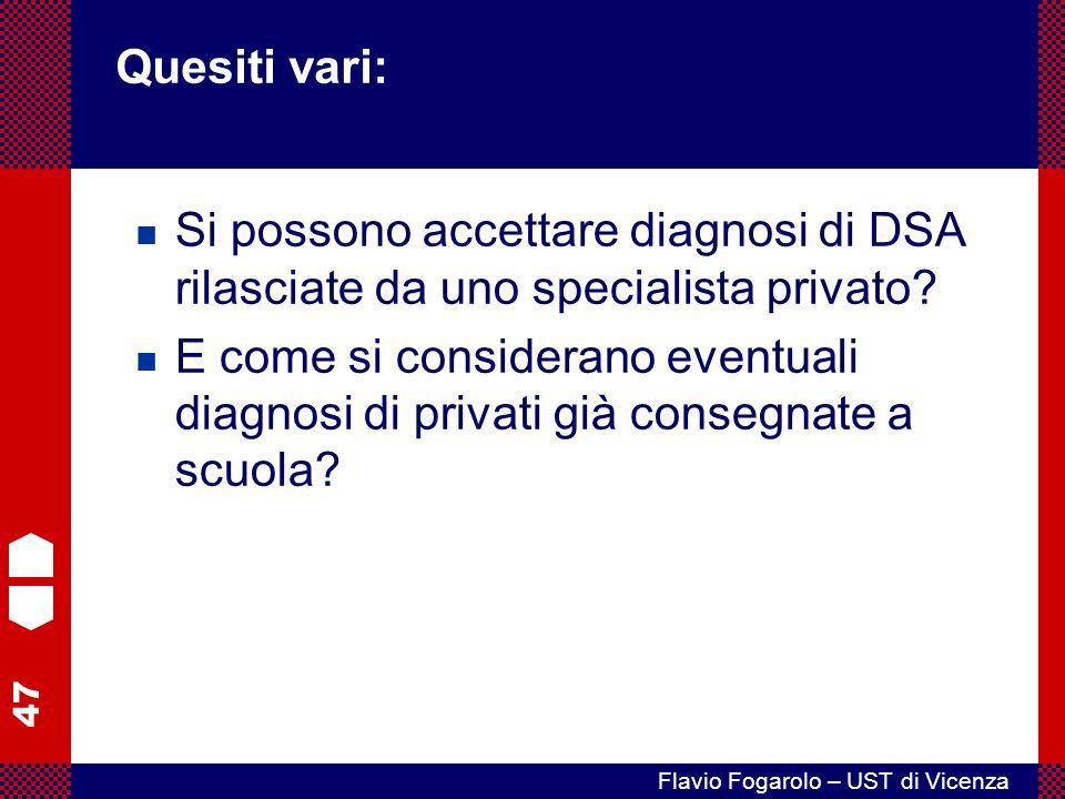 47 Flavio Fogarolo – UST di Vicenza Si possono accettare diagnosi di DSA rilasciate da uno specialista privato.