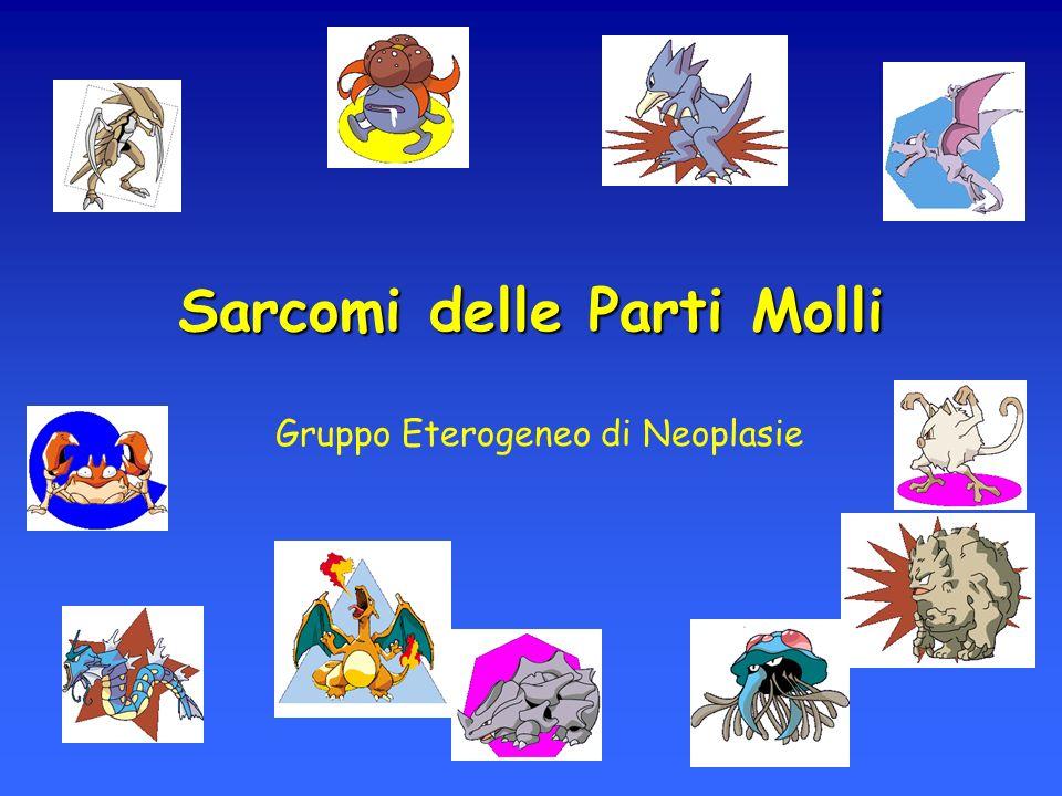 Sarcomi delle Parti Molli Gruppo Eterogeneo di Neoplasie