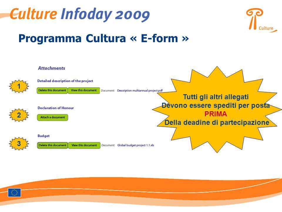 Programma Cultura « E-form » 1 Tutti gli altri allegati Devono essere spediti per posta PRIMA Della deadine di partecipazione 2 3