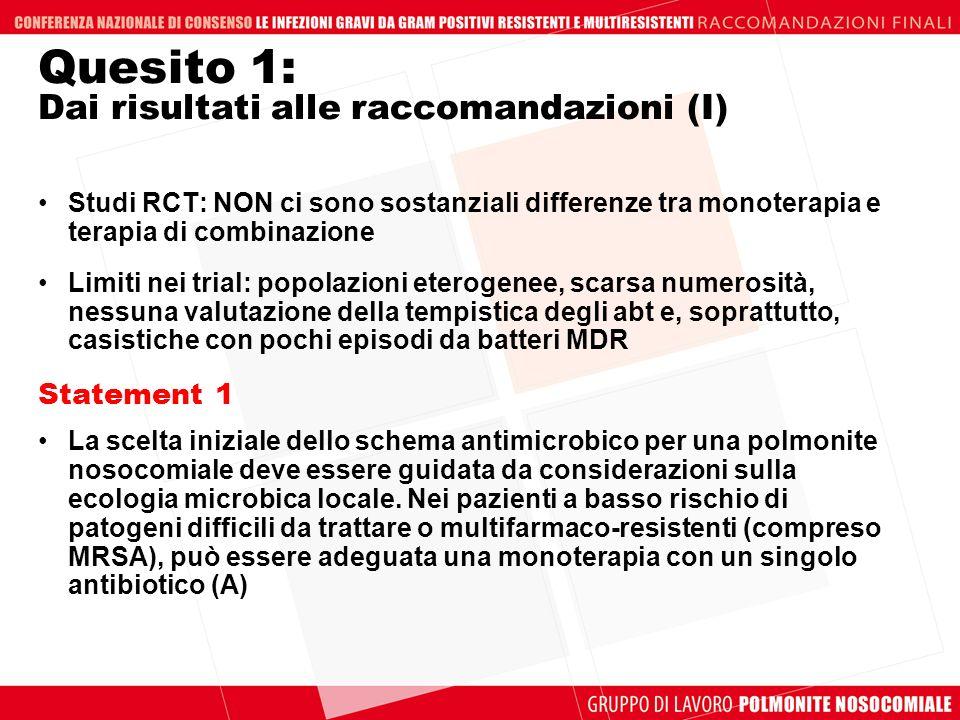 Quesito 1: Dai risultati alle raccomandazioni (I) Studi RCT: NON ci sono sostanziali differenze tra monoterapia e terapia di combinazione Limiti nei t