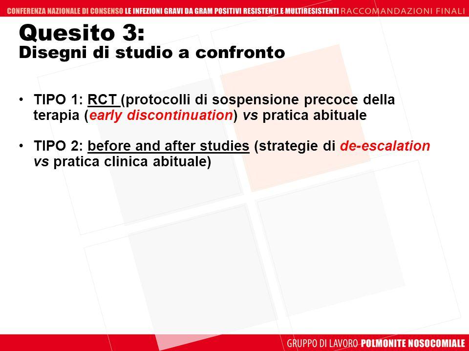 Quesito 3: Disegni di studio a confronto TIPO 1: RCT (protocolli di sospensione precoce della terapia (early discontinuation) vs pratica abituale TIPO