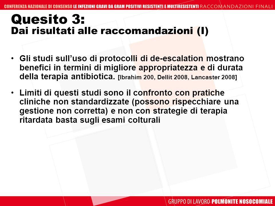 Quesito 3: Dai risultati alle raccomandazioni (I) Gli studi sulluso di protocolli di de-escalation mostrano benefici in termini di migliore appropriat