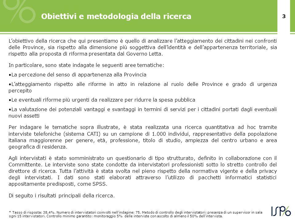 3 Obiettivi e metodologia della ricerca Lobiettivo della ricerca che qui presentiamo è quello di analizzare latteggiamento dei cittadini nei confronti