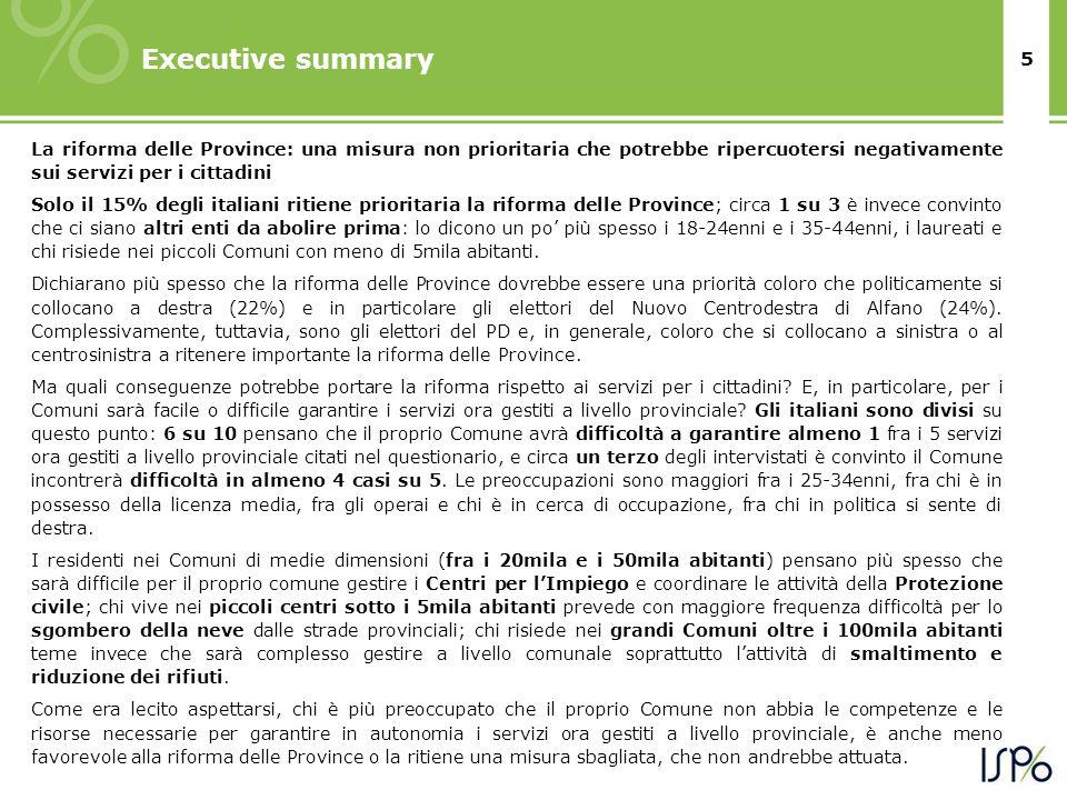 5 Executive summary La riforma delle Province: una misura non prioritaria che potrebbe ripercuotersi negativamente sui servizi per i cittadini Solo il