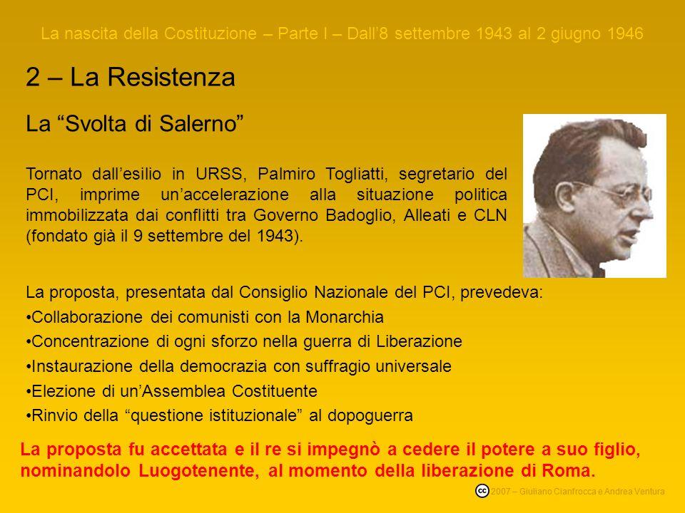 2 – La Resistenza La nascita della Costituzione – Parte I – Dall8 settembre 1943 al 2 giugno 1946 © 2007 – Giuliano Cianfrocca e Andrea Ventura Lo sto