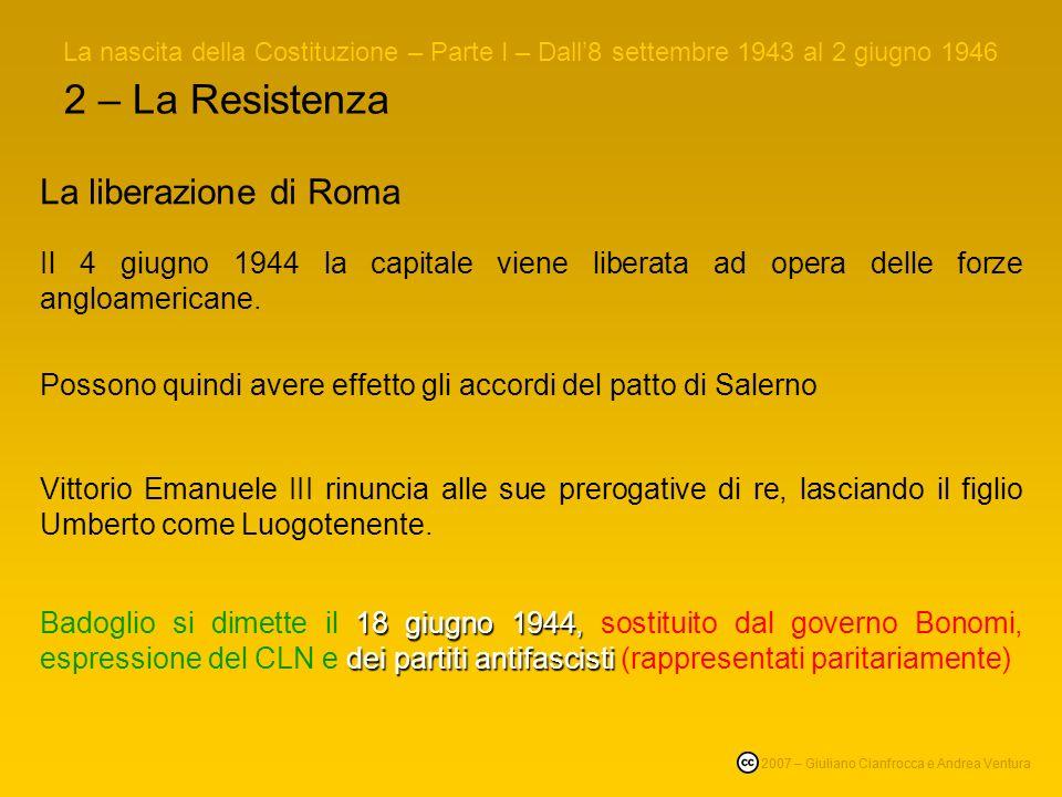 2 – La Resistenza Come abbiamo visto, la Resistenza a Roma ha ispirato uno dei più bei film del cinema mondiale. La nascita della Costituzione – Parte