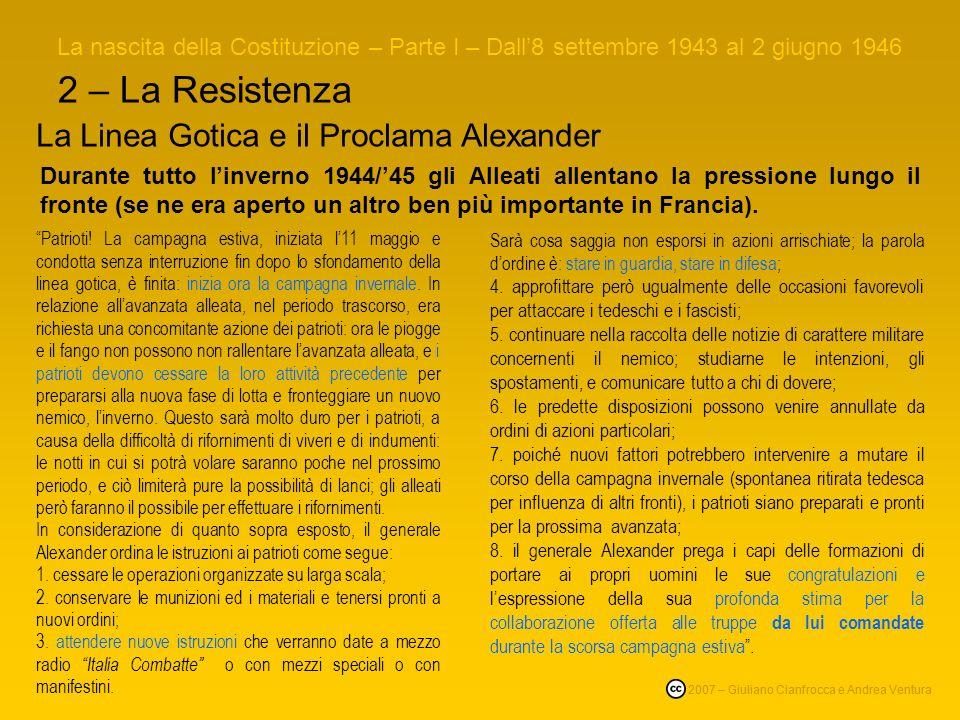 2 – La Resistenza La nascita della Costituzione – Parte I – Dall8 settembre 1943 al 2 giugno 1946 © 2007 – Giuliano Cianfrocca e Andrea Ventura La Lin