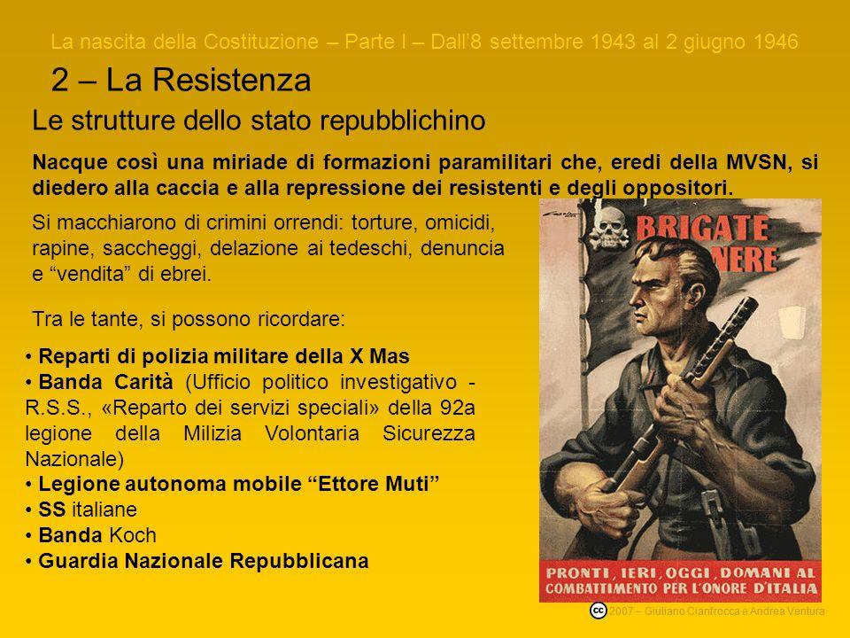 2 – La Resistenza La RSI si era instaurata con laiuto determinante dei tedeschi ed era completamente piegata ai loro interessi. La nascita della Costi