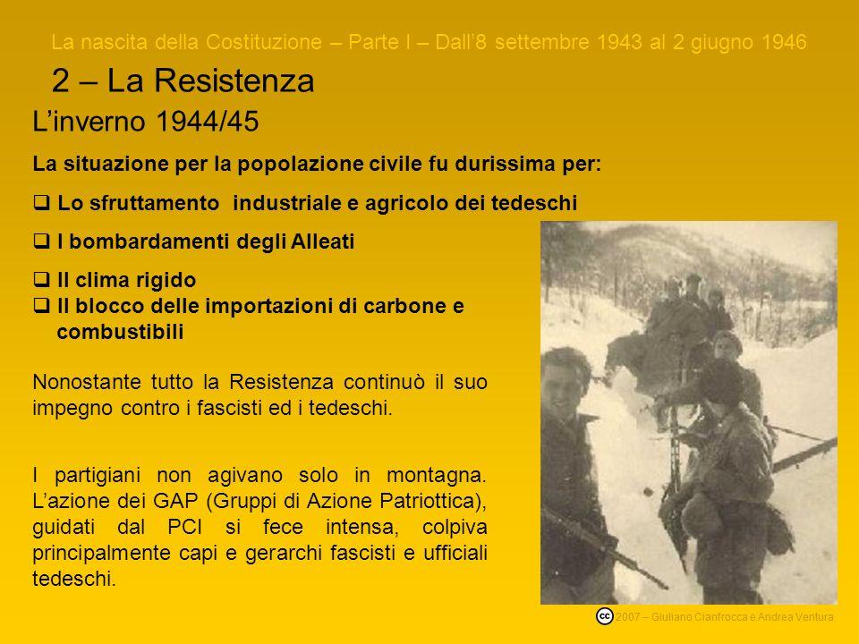 2 – La Resistenza La nascita della Costituzione – Parte I – Dall8 settembre 1943 al 2 giugno 1946 © 2007 – Giuliano Cianfrocca e Andrea Ventura 2007 –