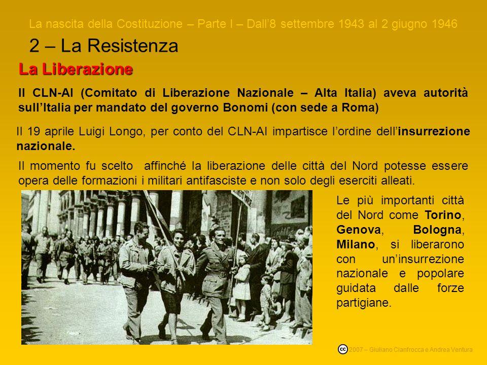 2 – La Resistenza La nascita della Costituzione – Parte I – Dall8 settembre 1943 al 2 giugno 1946 © 2007 – Giuliano Cianfrocca e Andrea Ventura Linver