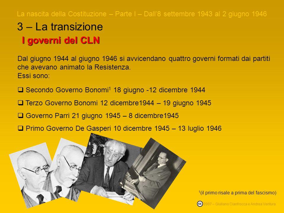 2 – La Resistenza La nascita della Costituzione – Parte I – Dall8 settembre 1943 al 2 giugno 1946 © 2007 – Giuliano Cianfrocca e Andrea Ventura La Lib