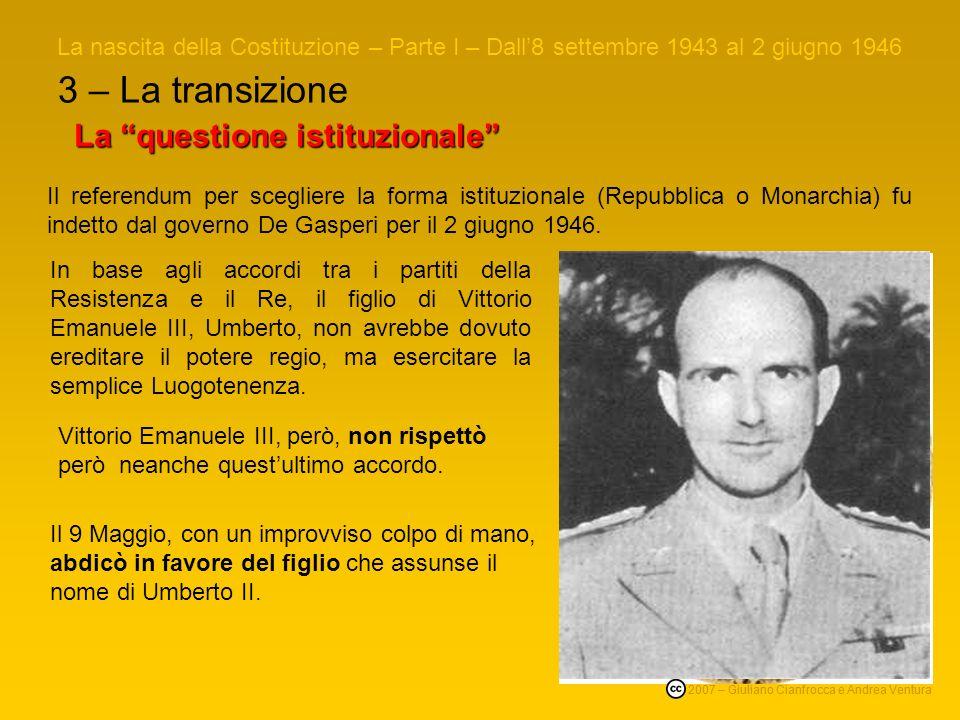 3 – La transizione La nascita della Costituzione – Parte I – Dall8 settembre 1943 al 2 giugno 1946 © 2007 – Giuliano Cianfrocca e Andrea Ventura I gov