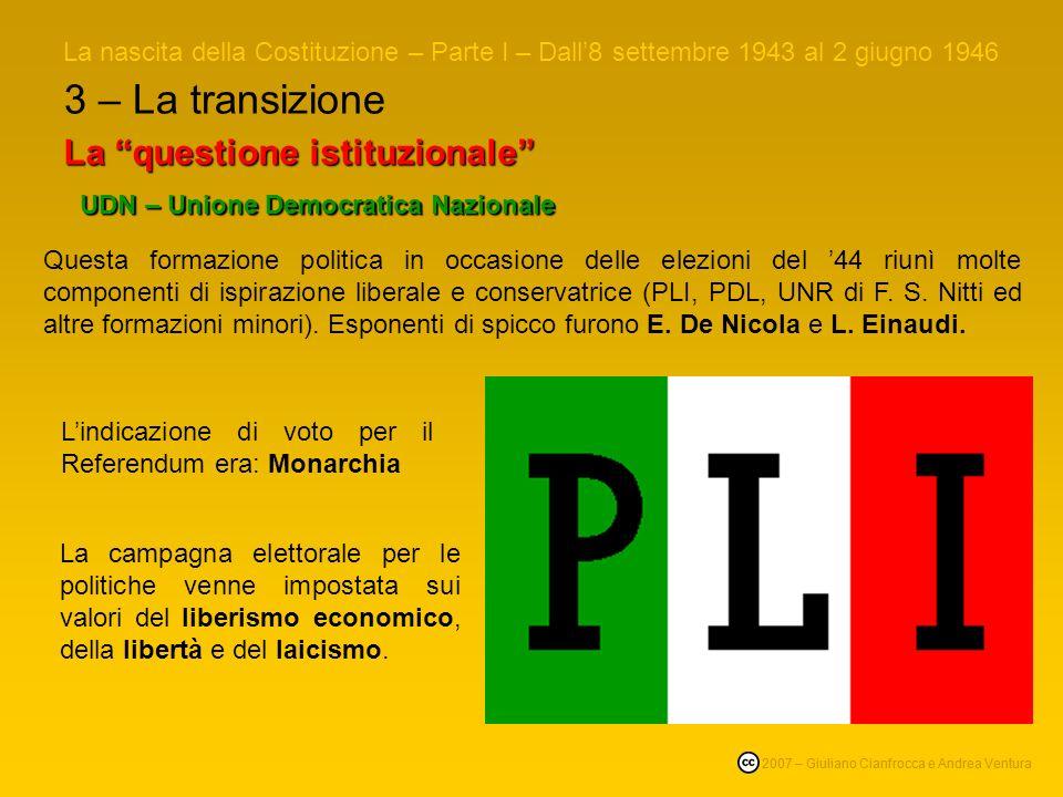 3 – La transizione La nascita della Costituzione – Parte I – Dall8 settembre 1943 al 2 giugno 1946 © 2007 – Giuliano Cianfrocca e Andrea Ventura La qu