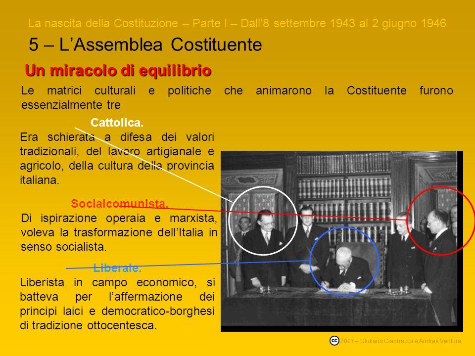 4 – I risultati elettorali La nascita della Costituzione – Parte I – Dall8 settembre 1943 al 2 giugno 1946 © 2007 – Giuliano Cianfrocca e Andrea Ventu