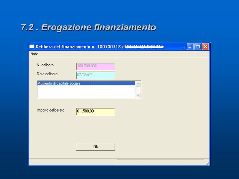 7.2. Erogazione finanziamento