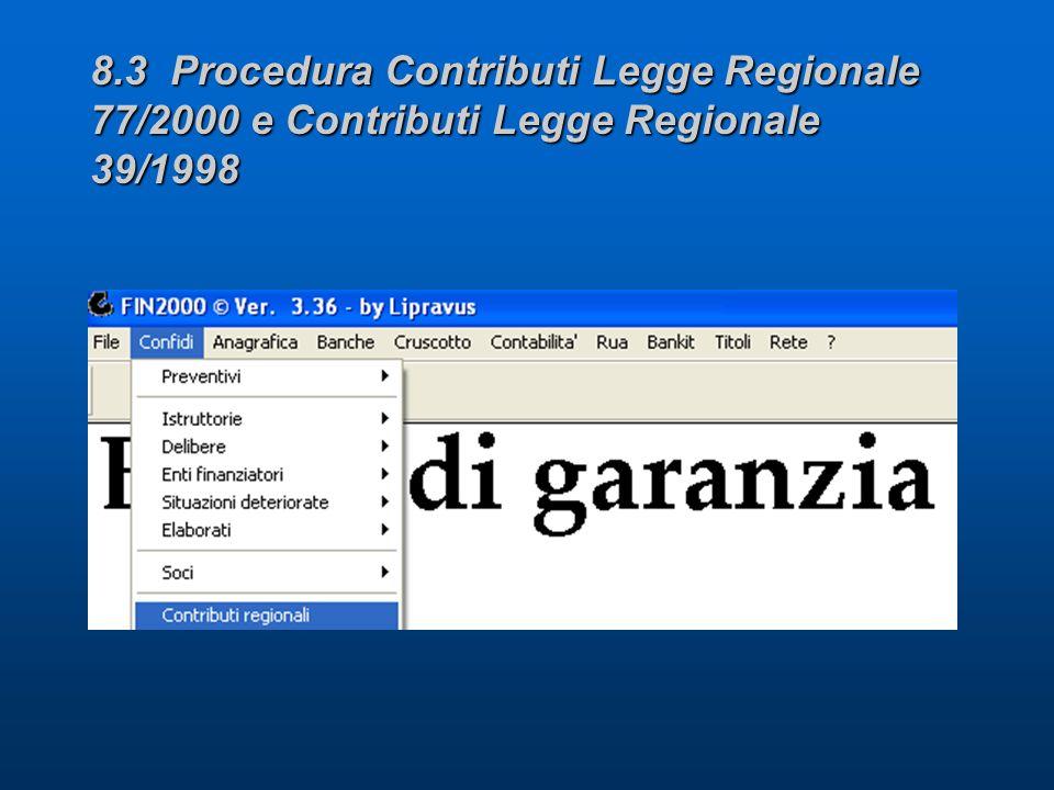 8.3 Procedura Contributi Legge Regionale 77/2000 e Contributi Legge Regionale 39/1998