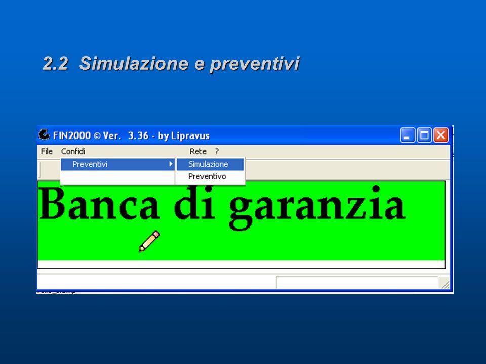2.2 Simulazione e preventivi