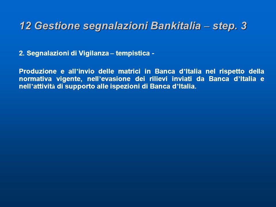 12 Gestione segnalazioni Bankitalia – step. 3 2.