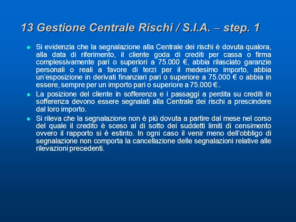 13 Gestione Centrale Rischi / S.I.A. – step.