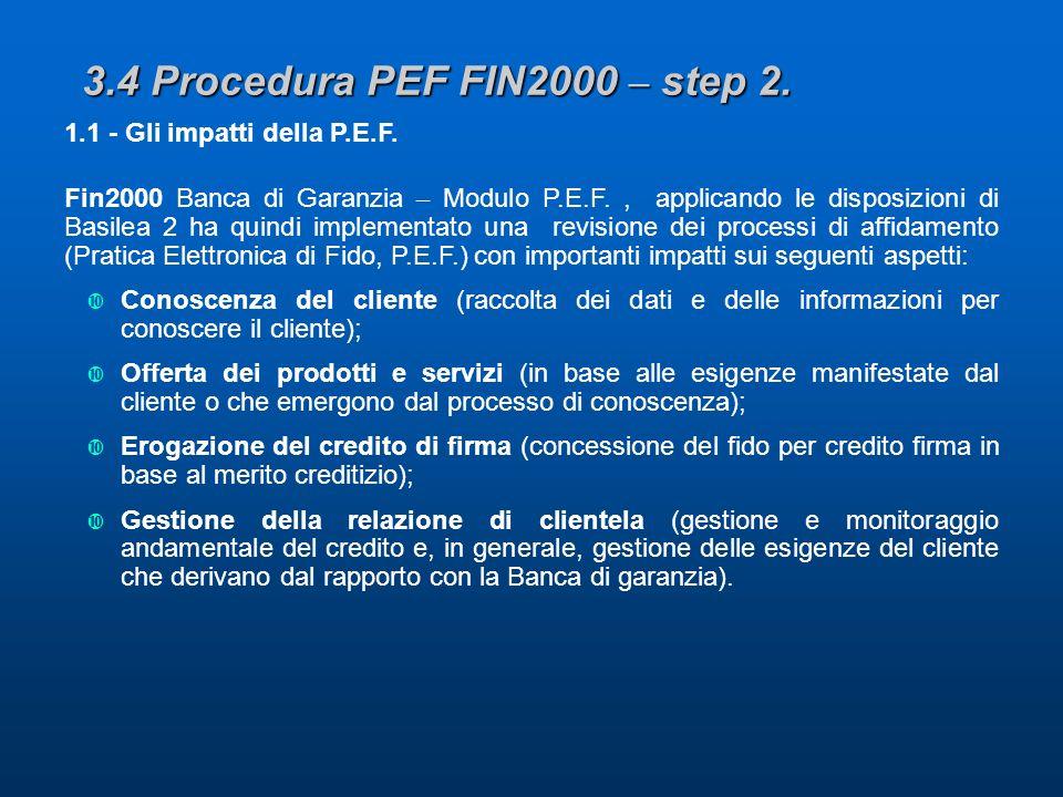 3.4 Procedura PEF FIN2000 – step 2. 1.1 - Gli impatti della P.E.F.