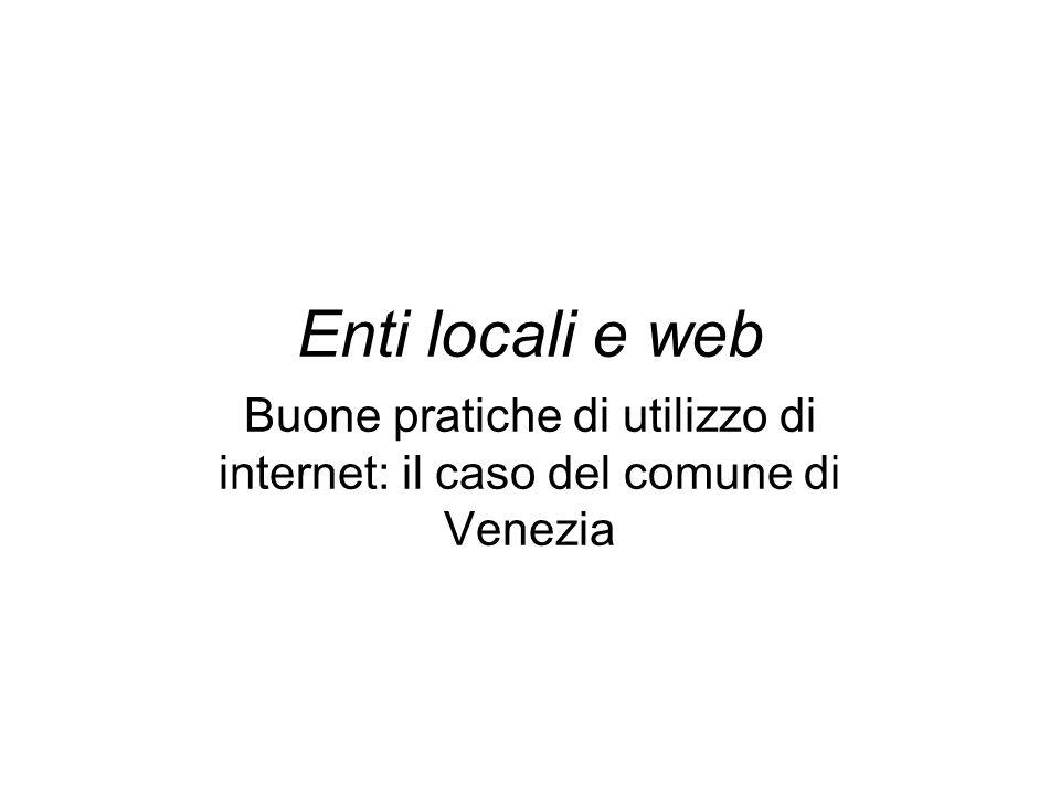 Enti locali e web Buone pratiche di utilizzo di internet: il caso del comune di Venezia
