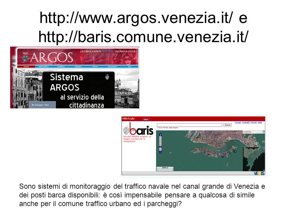 http://www.argos.venezia.it/ e http://baris.comune.venezia.it/ Sono sistemi di monitoraggio del traffico navale nel canal grande di Venezia e dei post