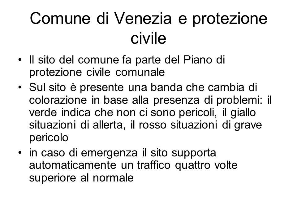 Comune di Venezia e protezione civile Il sito del comune fa parte del Piano di protezione civile comunale Sul sito è presente una banda che cambia di