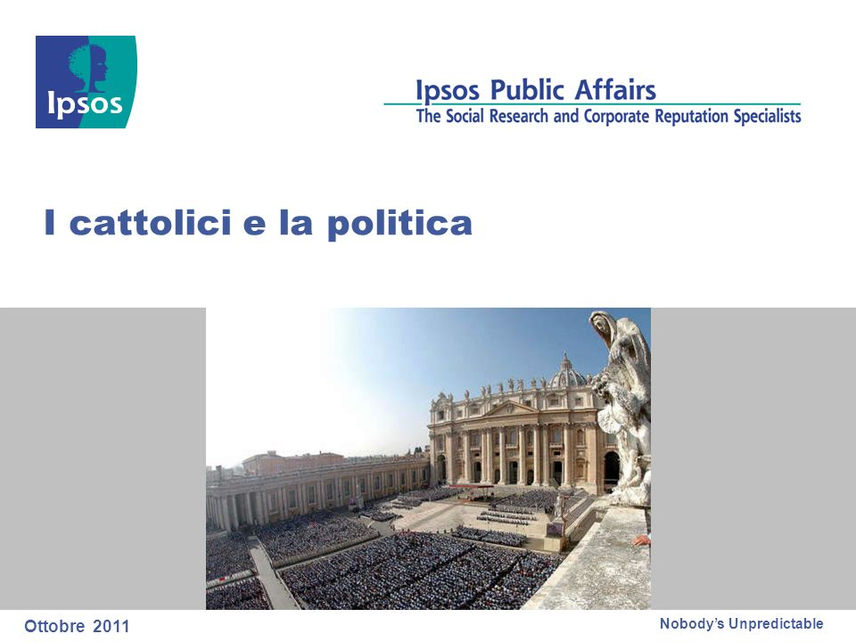 Nobodys Unpredictable I cattolici e la politica Ottobre 2011