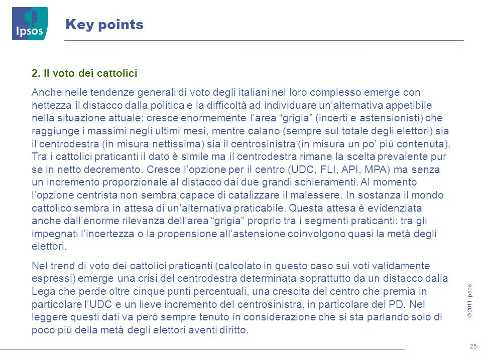 25 © 2011 Ipsos Key points 2.