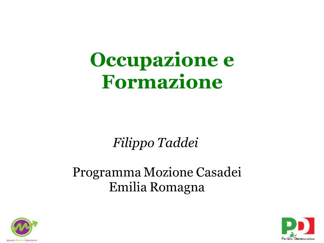 Occupazione e Formazione Filippo Taddei Programma Mozione Casadei Emilia Romagna