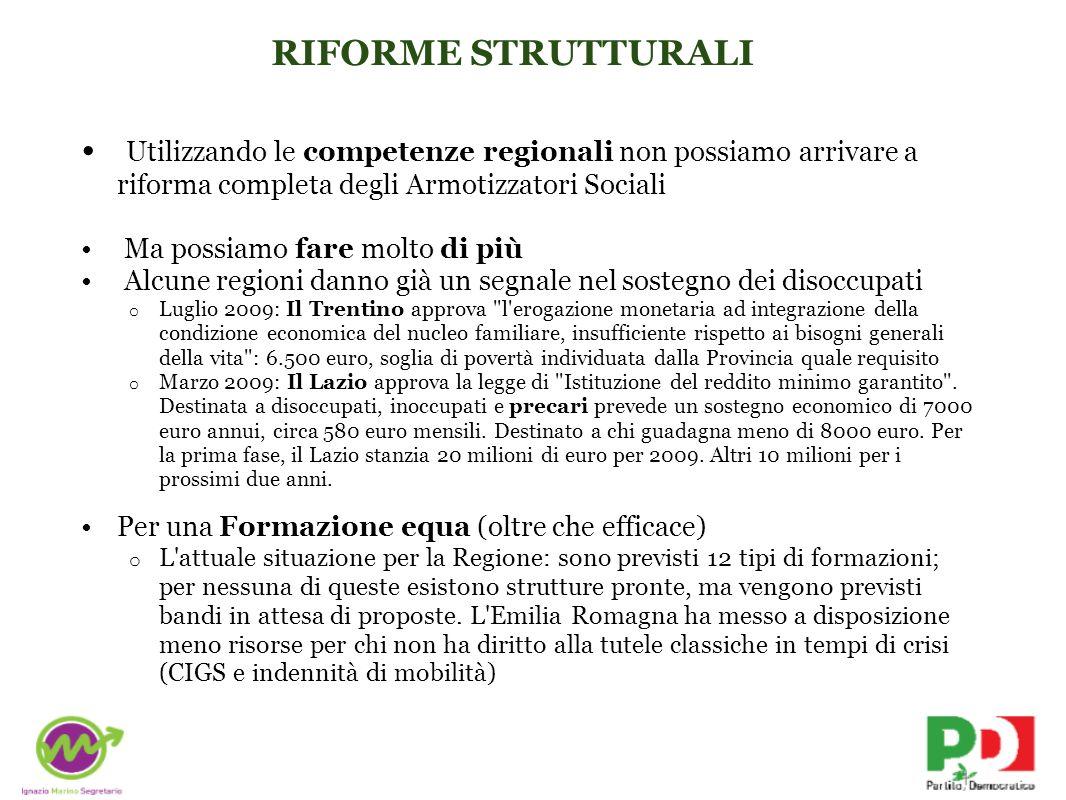 INTERVENTI SPECIFICI Cosa può fare la regione per garantire a tutti i disoccupati sicurezza quando il sistema economico pretende flessibilità.