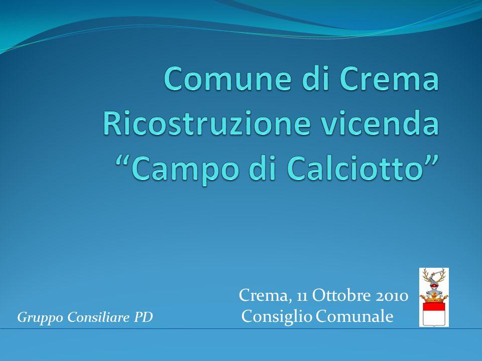 Crema, 11 Ottobre 2010 Gruppo Consiliare PD Consiglio Comunale