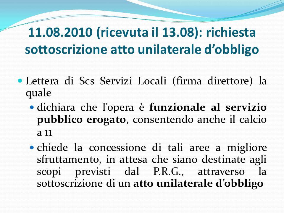 26.08.2010: informativa alla G.C. Il RdS Edilizia Privata e il Dirig. Aff.G. chiedono alla G.C. >.