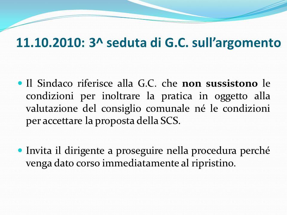 11.10.2010: 3^ seduta di G.C. sullargomento Il Sindaco riferisce alla G.C.