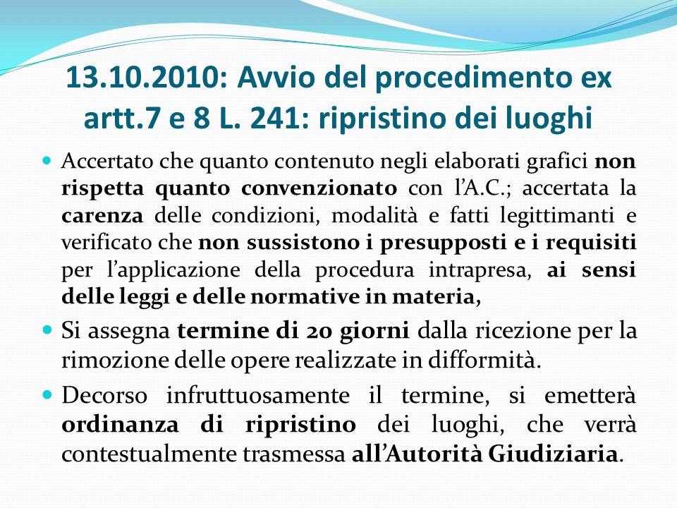 13.10.2010: Avvio del procedimento ex artt.7 e 8 L.