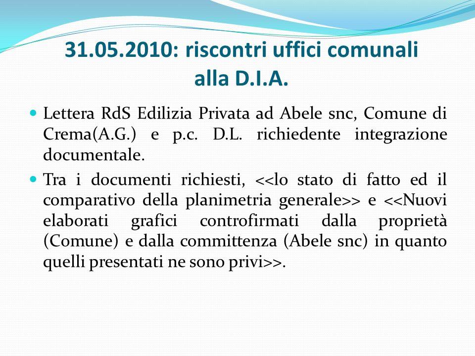 31.05.2010: riscontri uffici comunali alla D.I.A.