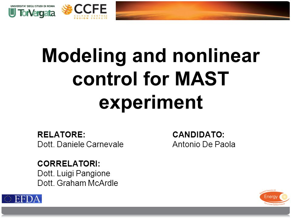Modeling and nonlinear control for MAST experiment RELATORE: Dott.