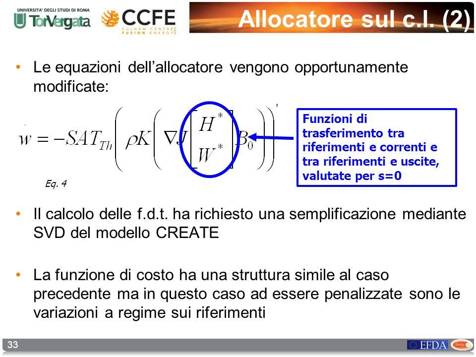 33 Allocatore sul c.l. (2) Le equazioni dellallocatore vengono opportunamente modificate: Il calcolo delle f.d.t. ha richiesto una semplificazione med