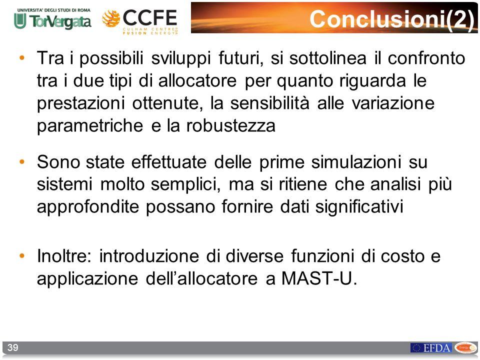 39 Conclusioni(2) Tra i possibili sviluppi futuri, si sottolinea il confronto tra i due tipi di allocatore per quanto riguarda le prestazioni ottenute